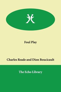 Foul Play - Reade, Charles Boucicault, Dion