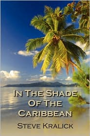 In the Shade of the Caribbean - Steve Kralick