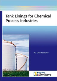 Tank Linings for the Chemical Process Industries - V. V. Chandrasekaran