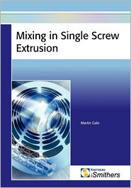Mixing In Single Screw Extrusion - Martin Gale