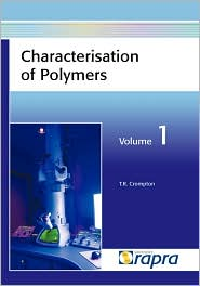 Characterisation Of Polymers, Volume 1 - T R Crompton