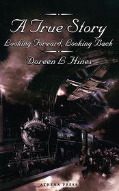 A True Story - Doreen L Hines