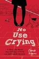 No Use Crying - Zannah Kearns