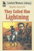 They Called Him Lightning