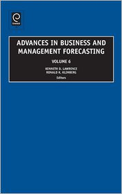 Advances in Business and Management Forecasting - Kenneth D. Lawrence (Editor), Ronald K. Klimberg (Editor)