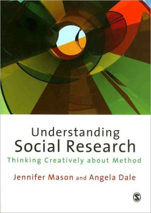 Understanding Social Research: Thinking Creatively about Method - Jennifer Mason (Editor), Angela Dale (Editor)