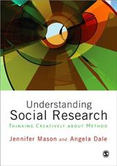 Understanding Social Research: Thinking Creatively about Method - Mason, Jennifer / Dale, Angela