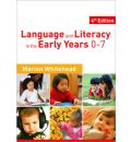 Language & Literacy in the Early Years 0-7 - Marian R. Whitehead