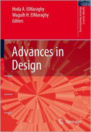 Advances in Design - Hoda A. ElMaraghy (Editor), Waguih H. ElMaraghy (Editor)