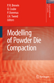 Modelling of Powder Die Compaction - Peter R. Brewin; Olivier Coube; Pierre Doremus; James Hayward Tweed