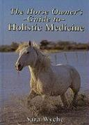 The Horse Owner's Guide to Holistic Medicine