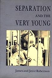 Separation and the Very Young - Robertson, James / Robertson, Joyce