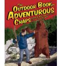 The Outdoor Book for Adventurous Chaps - Adrian Besley