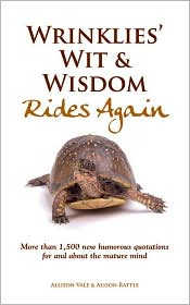 Wrinklies' Wit and Wisdom Rides Again