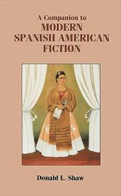 A Companion to Modern Spanish American Fiction - Shaw, Donald L.