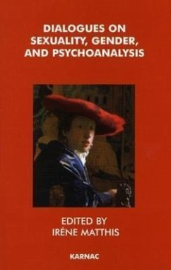 Dialogues on Sexuality, Gender and Psychoanalysis - Herausgeber: Matthis, Irene