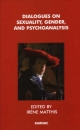 Dialogues on Sexuality, Gender and Psychoanalysis - Irene Matthis