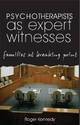 Psychotherapists as Expert Witnesses - Roger Kennedy