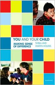 You and Your Child: Making Sense of Learning Disabilities - Martin Hollins, Sheila Hollins