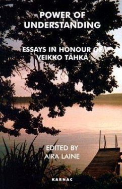 Power of Understanding: Essays in Honour of Veikko Tahka - Herausgeber: Laine, Aira