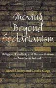 Moving Beyond Sectarianism: Religion, Conflict and Reconciliation in Northe