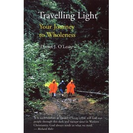 Travelling Light: Your Journey To Wholeness - A Book Of Breathers To Inspire You Along The Way - D.J., O'leary