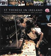St Therese in Ireland: Official Diary of the Irish Visit, April-July 2 - Healy, Audrey / McCaffrey, Eugene