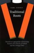 Traditional Roots: Towards an Appropriate Relationship Between the