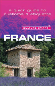 Culture Smart! France - Barry Tomalin