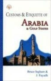 Customs & Etiquette of Arabia & Gulf States - Ingham, Bruce / Fayadh, J.