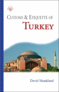 Customs & Etiquette of Turkey - David Shankland