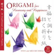 Origami for Harmony and Happiness: Twenty Traditional, Auspicious Projects