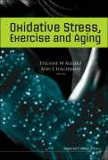 Oxidative Stress, Exercise and Aging