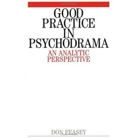 Good Practice in Psychodrama - Don Feasey