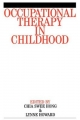 Occupational Therapy in Childhood - Chia Swee Hong; Lynne Howard