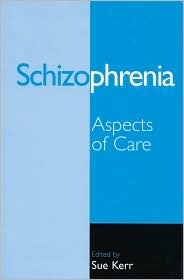 Clinical Aspects of Schizophrenia - Sue Kerr (Editor)