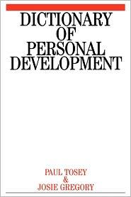 Dictionary of Personal Development - Paul Tosey, Josie Gregory