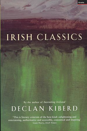Irish Classics. - Kiberd, Declan
