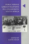 Public Service Labor Relations in a Democratic South Africa: 1994-1998