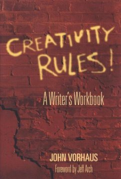 Creativity Rules!: A Writer´s Workbook - Vorhaus, John