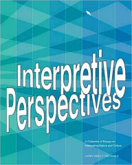 Interpretive Perspectives: A Collection of Essays on Interpreting Nature and Culture - Larry Beck
