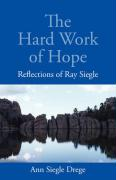 The Hard Work of Hope: Reflections of Ray Siegle