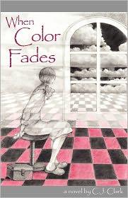 When Color Fades - Carol C.J. Clark