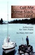 Cut Me Some Slack Lord: Reflections for Teen Males
