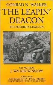 The Leapin' Deacon: The Soldier's Chaplain - J. Walker Winslow, Conrad N. Walker, Foreword by John Jack Vessey