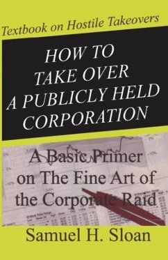 How to Take Over a Publicly Held Corporation - Sloan, Samuel H.