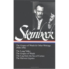 John Steinbeck : The Grapes Of Wrath And Other Writings 1936-1941 : The Grapes Of Wrath, The Harvest Gypsies, The Long Valley, The Log From The Sea Of Cortez - John Steinbec