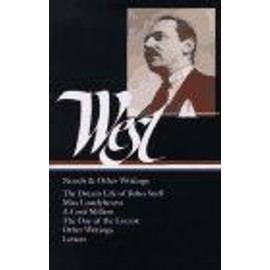 Nathanael West : Novels And Other Writings : The Dream Life Of Balso Snell Miss Lonelyhearts A Cool Million The Day Of The Locust Letters Library - Nathanael Wes