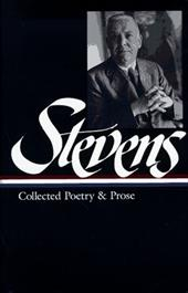 Stevens: Collected Poetry and Prose - Stevens, Wallace / Kermode, Frank / Sieburth, Richard