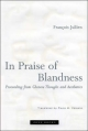 In Praise of Blandness - Francois Jullien